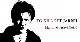 TO KILL THE JARISH / Mahdi Mousavi Nejad